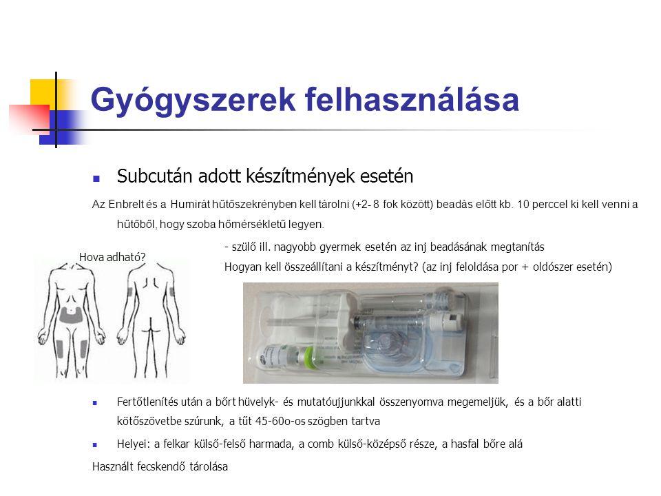 Gyógyszerek felhasználása Subcután adott készítmények esetén Az Enbrelt és a Humirát hűtőszekrényben kell tárolni (+2- 8 fok között) beadás előtt kb.