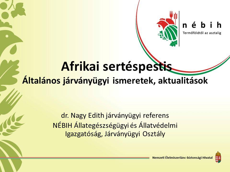 Afrikai sertéspestis Általános járványügyi ismeretek, aktualitások dr. Nagy Edith járványügyi referens NÉBIH Állategészségügyi és Állatvédelmi Igazgat