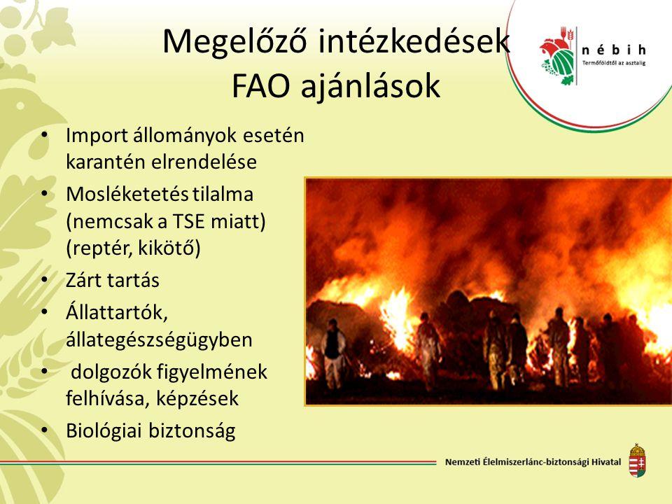 Megelőző intézkedések FAO ajánlások Import állományok esetén karantén elrendelése Mosléketetés tilalma (nemcsak a TSE miatt) (reptér, kikötő) Zárt tar