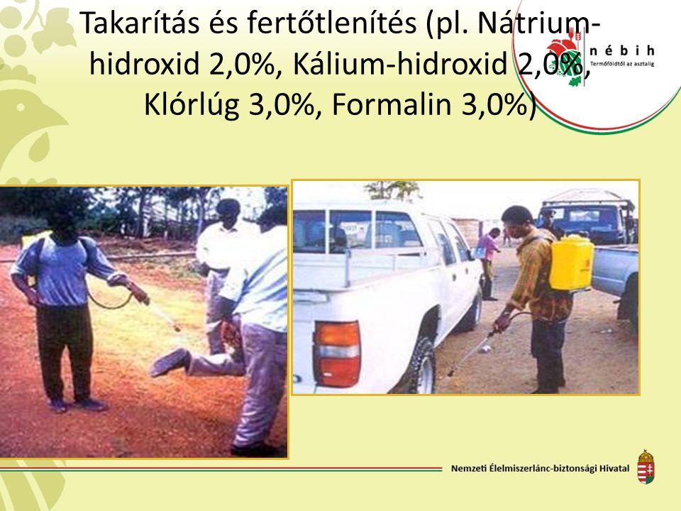 Takarítás és fertőtlenítés (pl. Nátrium- hidroxid 2,0%, Kálium-hidroxid 2,0%, Klórlúg 3,0%, Formalin 3,0%)