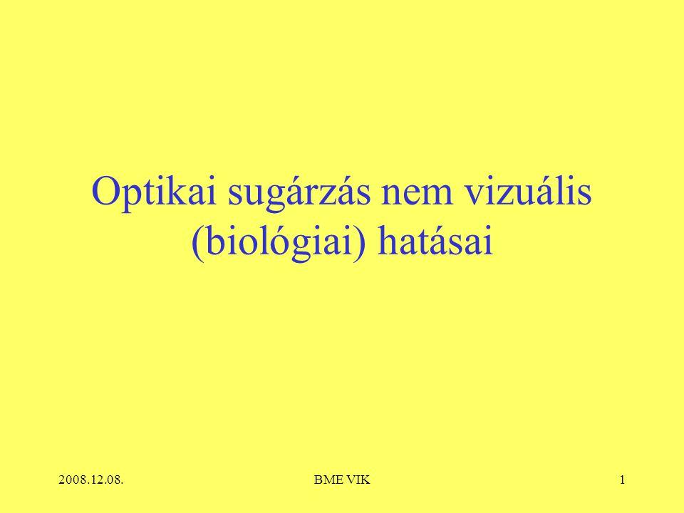 2008.12.08.BME VIK1 Optikai sugárzás nem vizuális (biológiai) hatásai