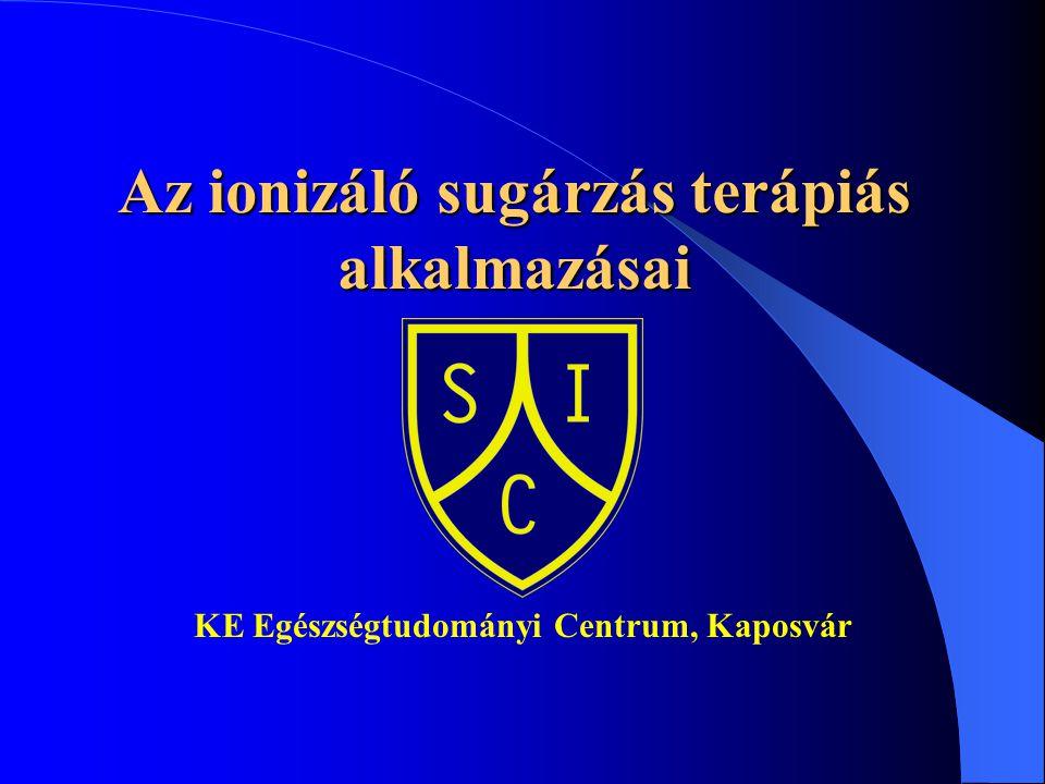 Az ionizáló sugárzás terápiás alkalmazásai KE Egészségtudományi Centrum, Kaposvár