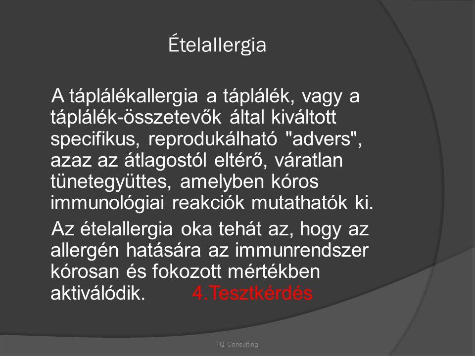 Ételallergia A táplálékallergia a táplálék, vagy a táplálék-összetevők által kiváltott specifikus, reprodukálható
