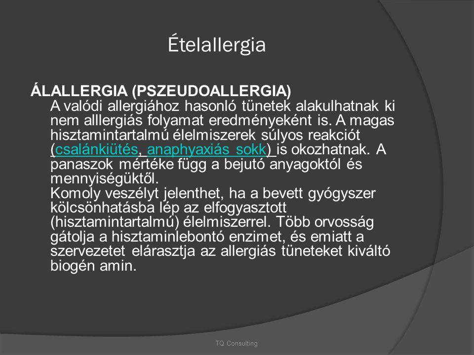 Ételallergia ÁLALLERGIA (PSZEUDOALLERGIA) A valódi allergiához hasonló tünetek alakulhatnak ki nem alllergiás folyamat eredményeként is. A magas hiszt