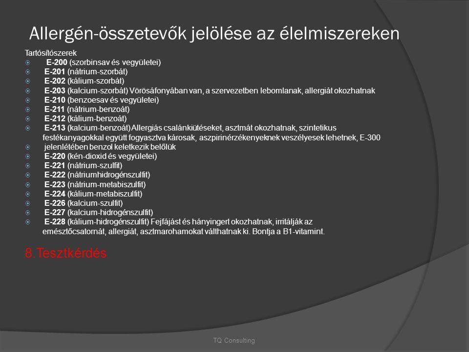 Allergén-összetevők jelölése az élelmiszereken Tartósítószerek  E-200 (szorbinsav és vegyületei)  E-201 (nátrium-szorbát)  E-202 (kálium-szorbát) 