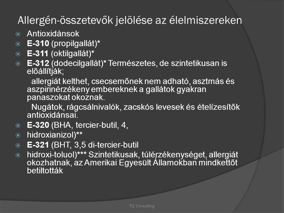 Allergén-összetevők jelölése az élelmiszereken  Antioxidánsok  E-310 (propilgallát)*  E-311 (oktilgallát)*  E-312 (dodecilgallát)* Természetes, de