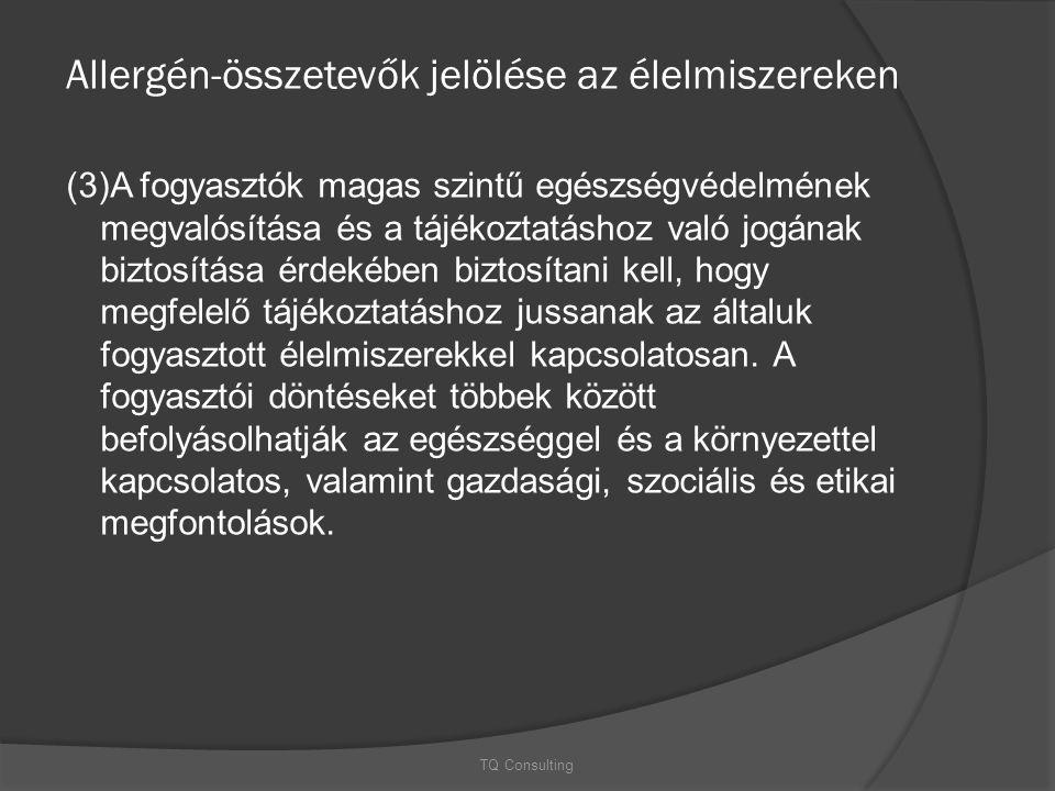Allergén-összetevők jelölése az élelmiszereken (3)A fogyasztók magas szintű egészségvédelmének megvalósítása és a tájékoztatáshoz való jogának biztosí