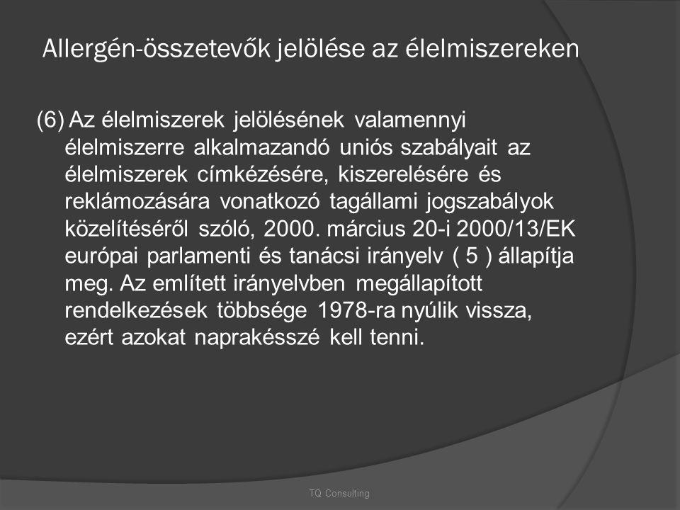 Allergén-összetevők jelölése az élelmiszereken (6) Az élelmiszerek jelölésének valamennyi élelmiszerre alkalmazandó uniós szabályait az élelmiszerek c