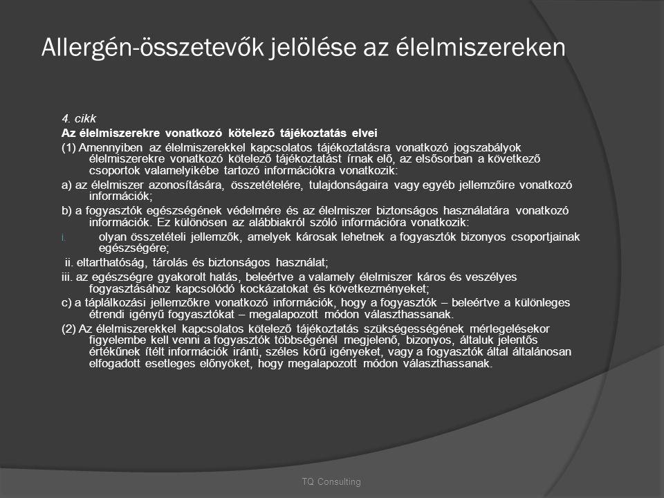 Allergén-összetevők jelölése az élelmiszereken 4. cikk Az élelmiszerekre vonatkozó kötelező tájékoztatás elvei (1) Amennyiben az élelmiszerekkel kapcs