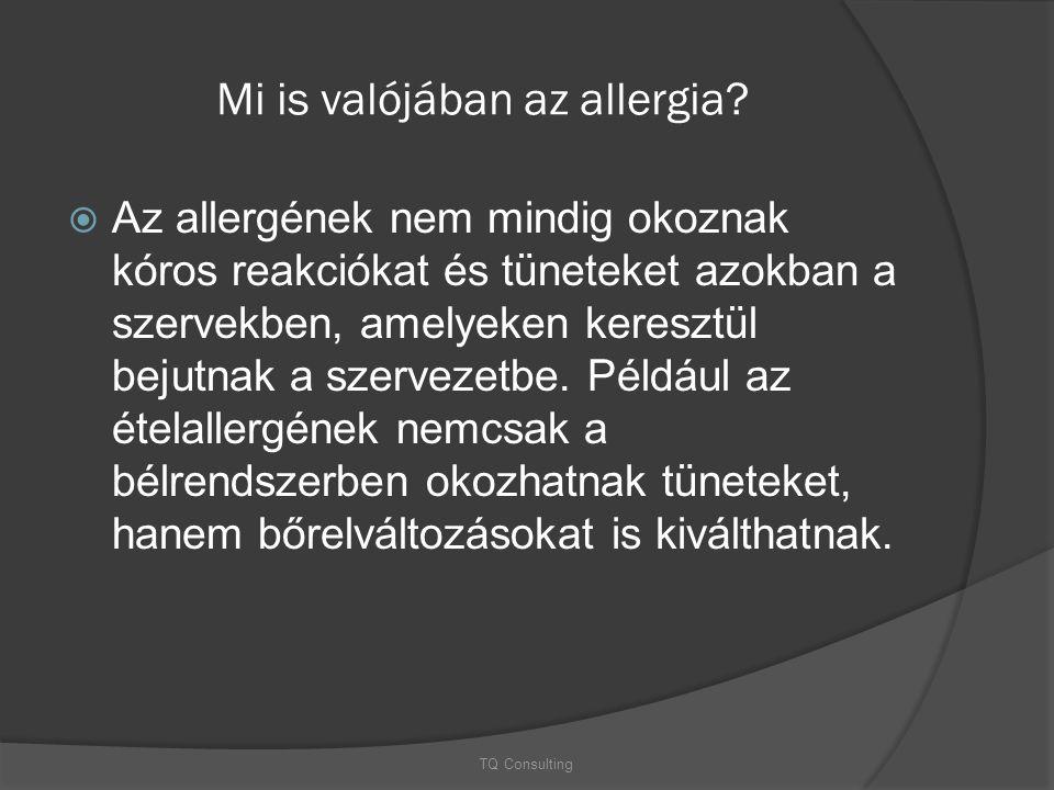Mi is valójában az allergia?  Az allergének nem mindig okoznak kóros reakciókat és tüneteket azokban a szervekben, amelyeken keresztül bejutnak a sze