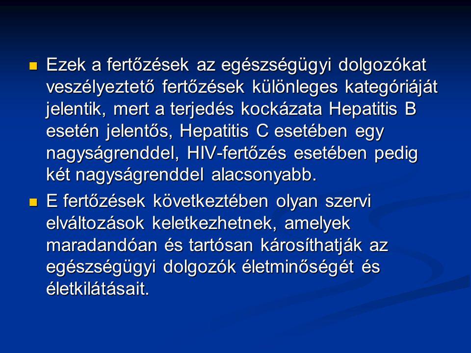 Ezek a fertőzések az egészségügyi dolgozókat veszélyeztető fertőzések különleges kategóriáját jelentik, mert a terjedés kockázata Hepatitis B esetén j