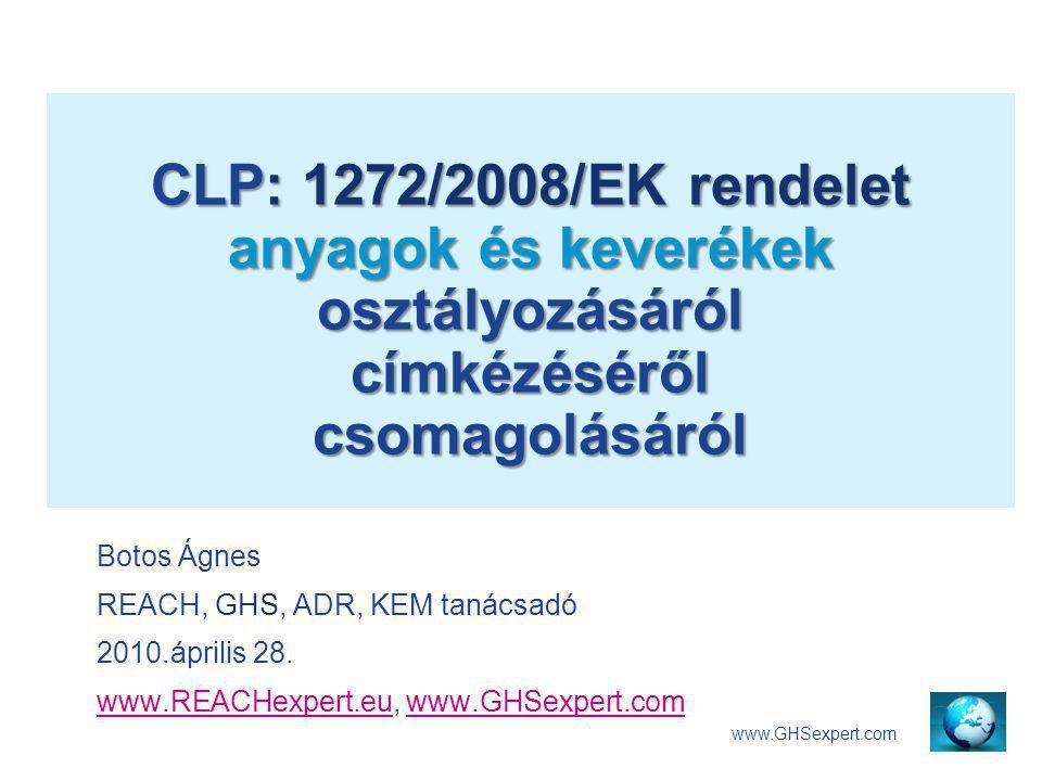 """GHS ÉS CLP KAPCSOLATA GHSAz ENSZ kidolgozta a """" Vegyi anyagok osztályozásának és címkézésnek globálisan harmonizált rendszerét GHS CLPAz EU a GHS kritériumokat beépítette a közösségi jogszabályba CLP www.REACHexpert.eu CLP rendelet CLP : 1272/2008/EK rendelet anyagok és keverékek osztályozásáról, címkézéséről, csomagolásáról 2009."""