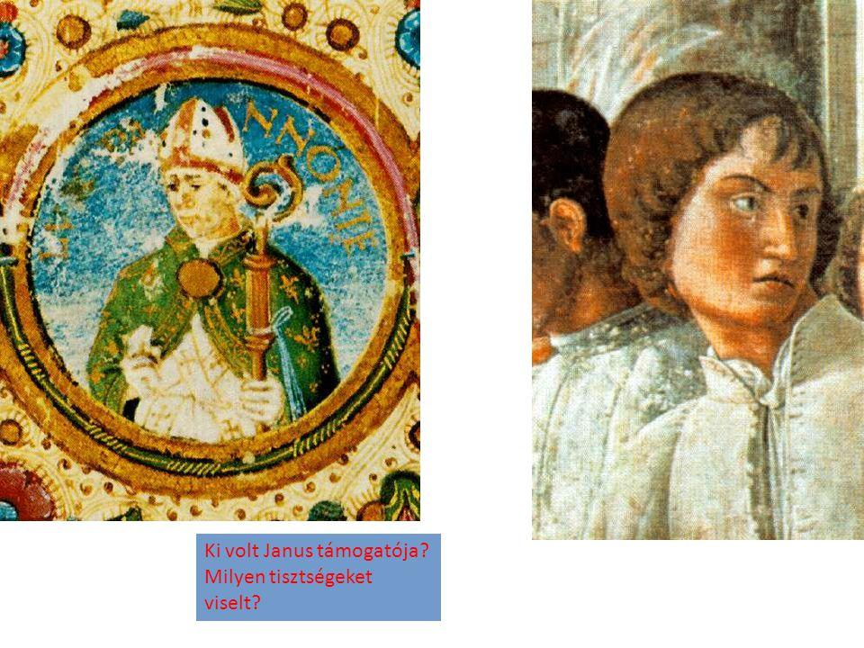 Ki volt Janus támogatója? Milyen tisztségeket viselt?