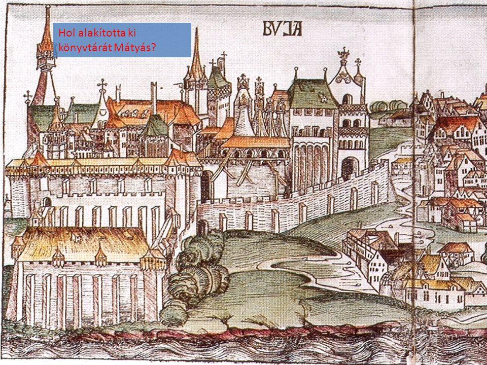 Hol alakította ki könyvtárát Mátyás?