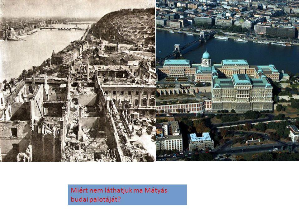 Miért nem láthatjuk ma Mátyás budai palotáját?