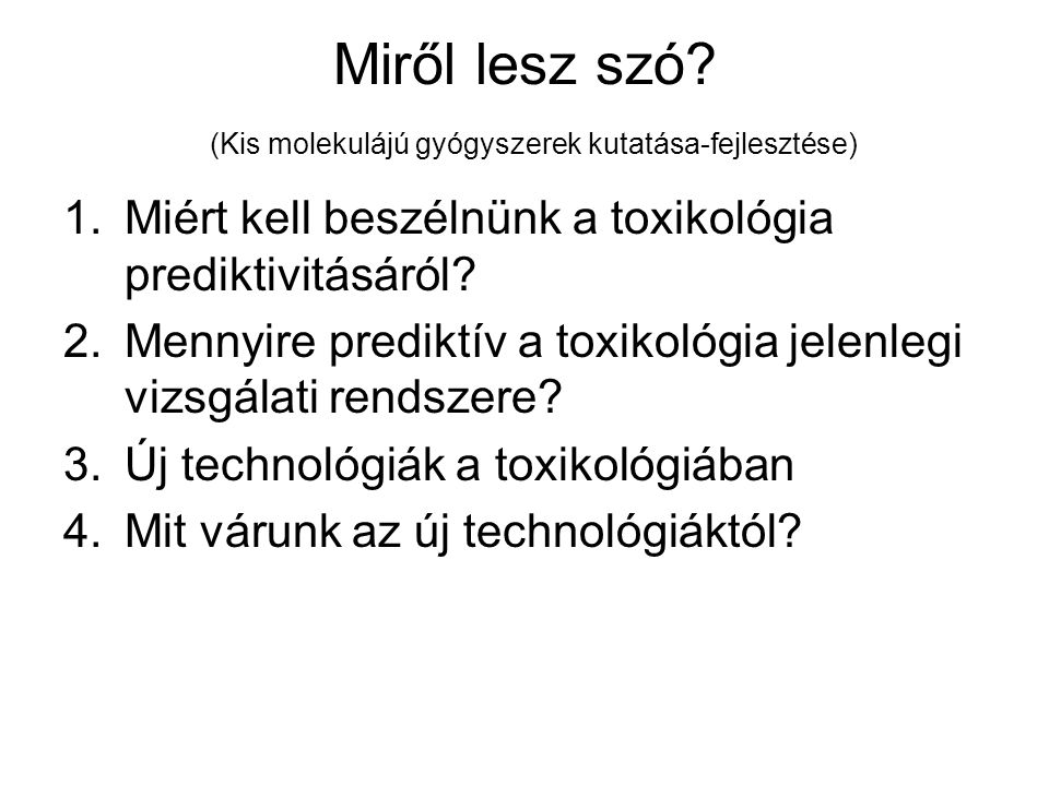 1.Miért kell beszélnünk a toxikológia prediktivitásáról.