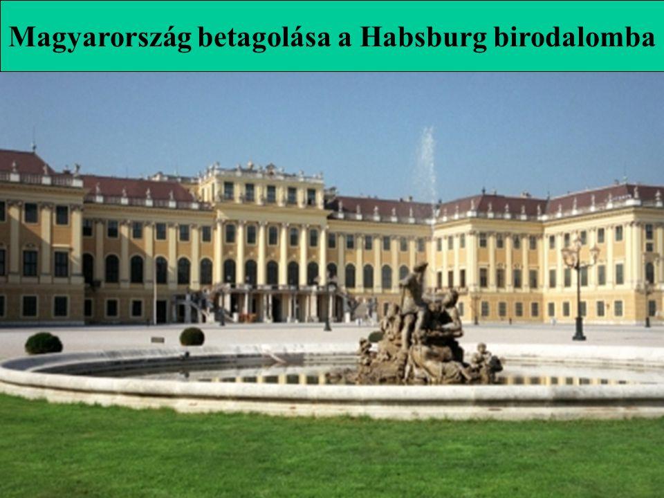 Magyarország betagolása a Habsburg birodalomba
