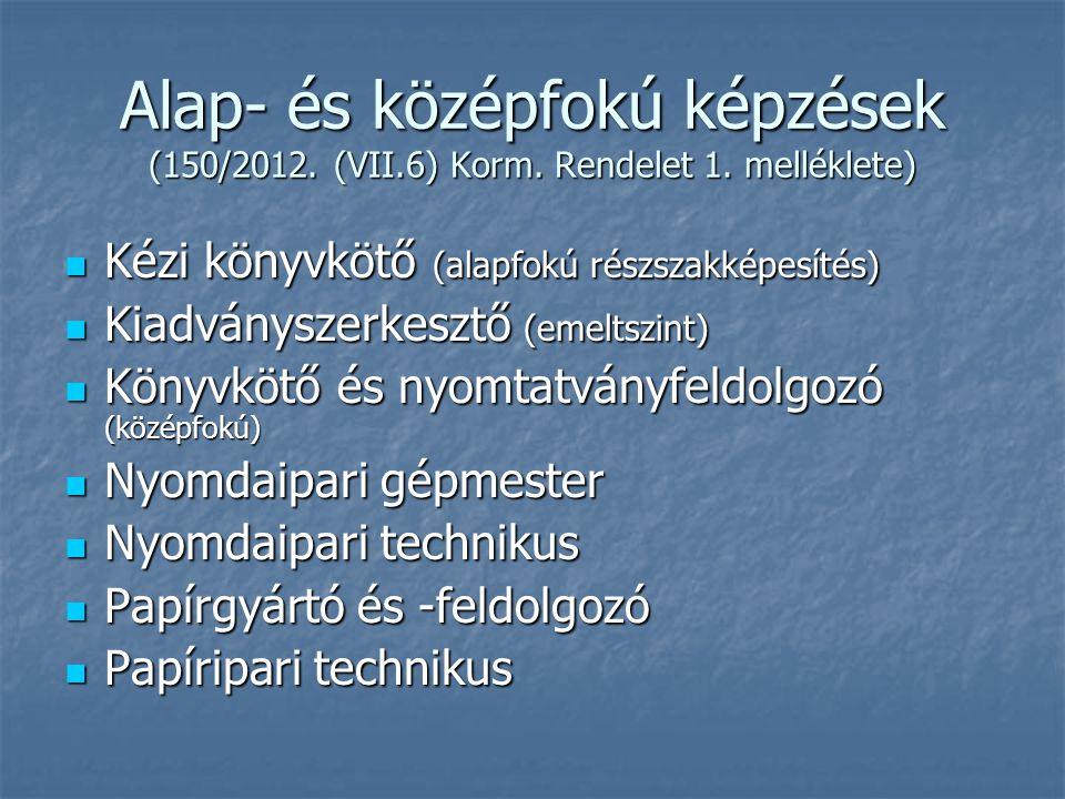 Alap- és középfokú képzések (150/2012. (VII.6) Korm.