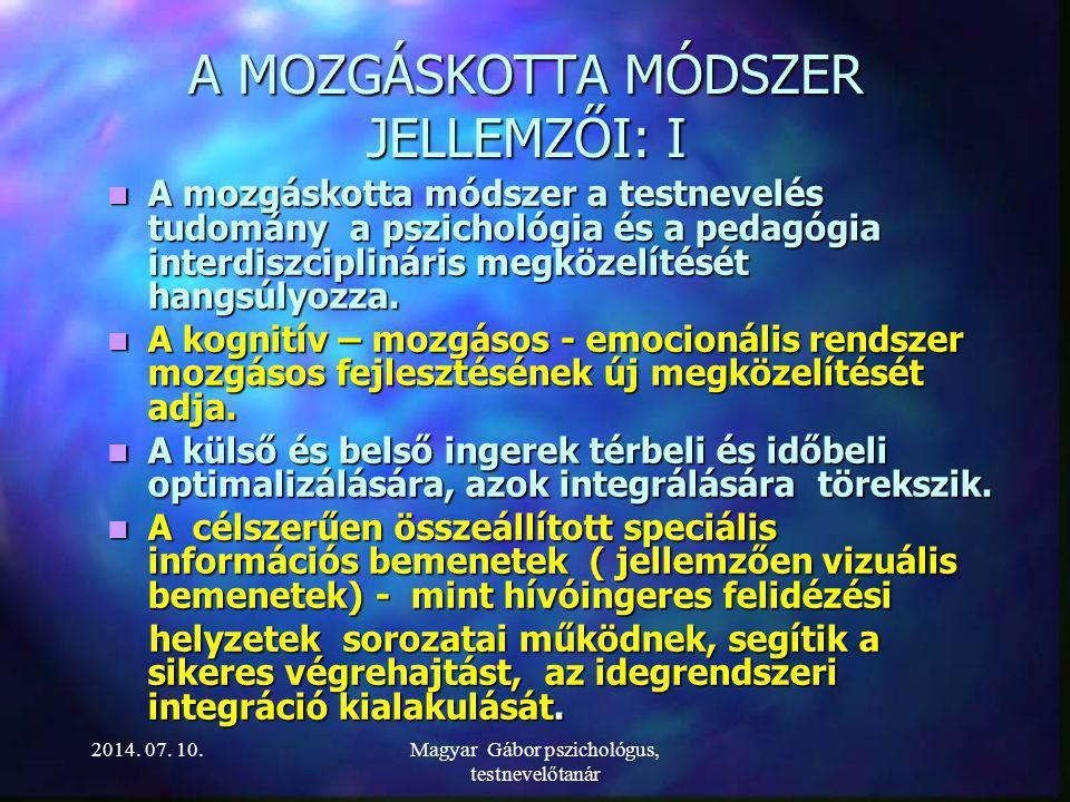 BIOLÓGIAI, ORVOSI, PSZICHOLÓGIAI, PEDAGÓGIAI MEGKÖZELÍTÉS MOZGÁSPSZICHOLÓGIAI MEGKÖZELÍTÉS PRAKTIKUS,PRAGMATIKUS MEGKÖZELÍTÉS UGYANARRÓL BESZÉLÜNK.