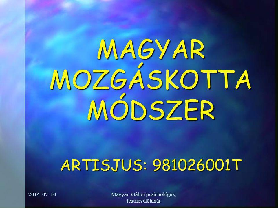MAGYAR MOZGÁSKOTTA MÓDSZER ARTISJUS: 981026001T 2014.