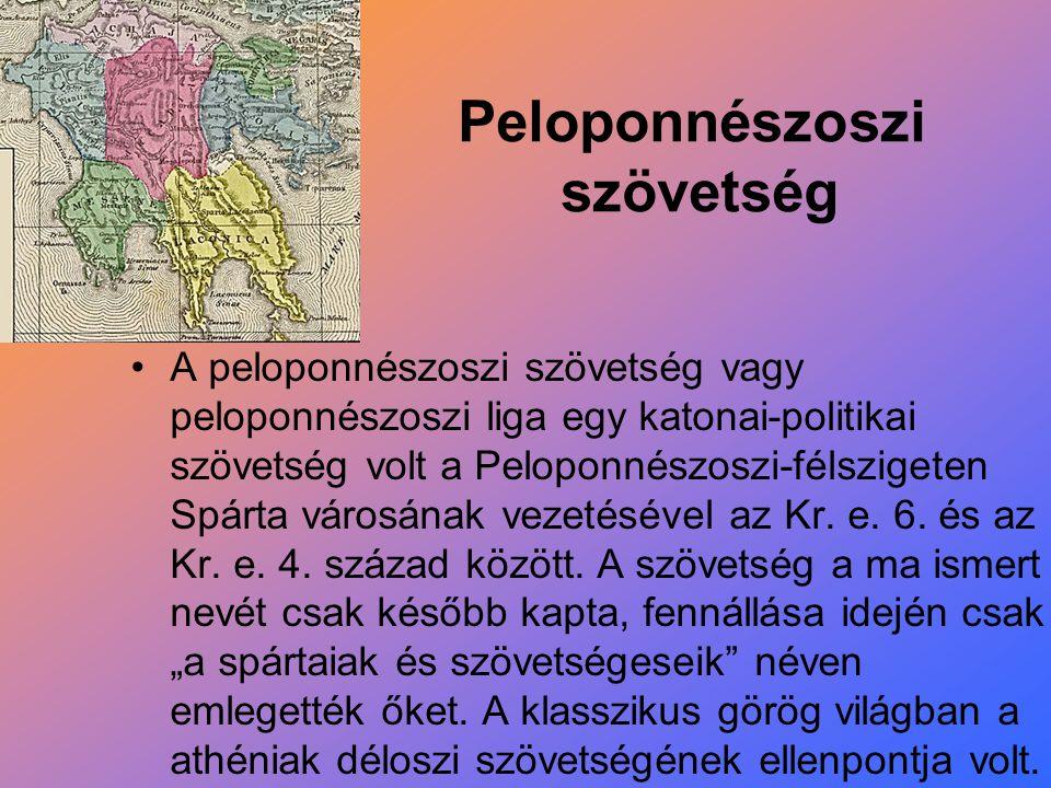 Peloponnészoszi szövetség A peloponnészoszi szövetség vagy peloponnészoszi liga egy katonai-politikai szövetség volt a Peloponnészoszi-félszigeten Spá