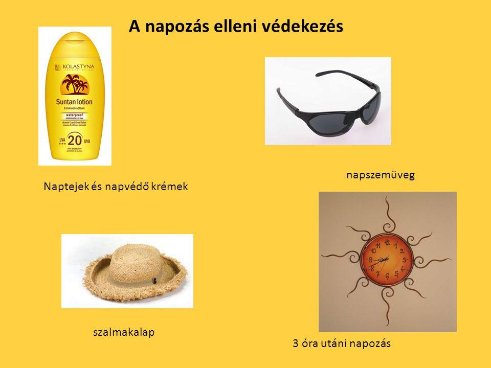 A napozás elleni védekezés Naptejek és napvédő krémek szalmakalap napszemüveg 3 óra utáni napozás