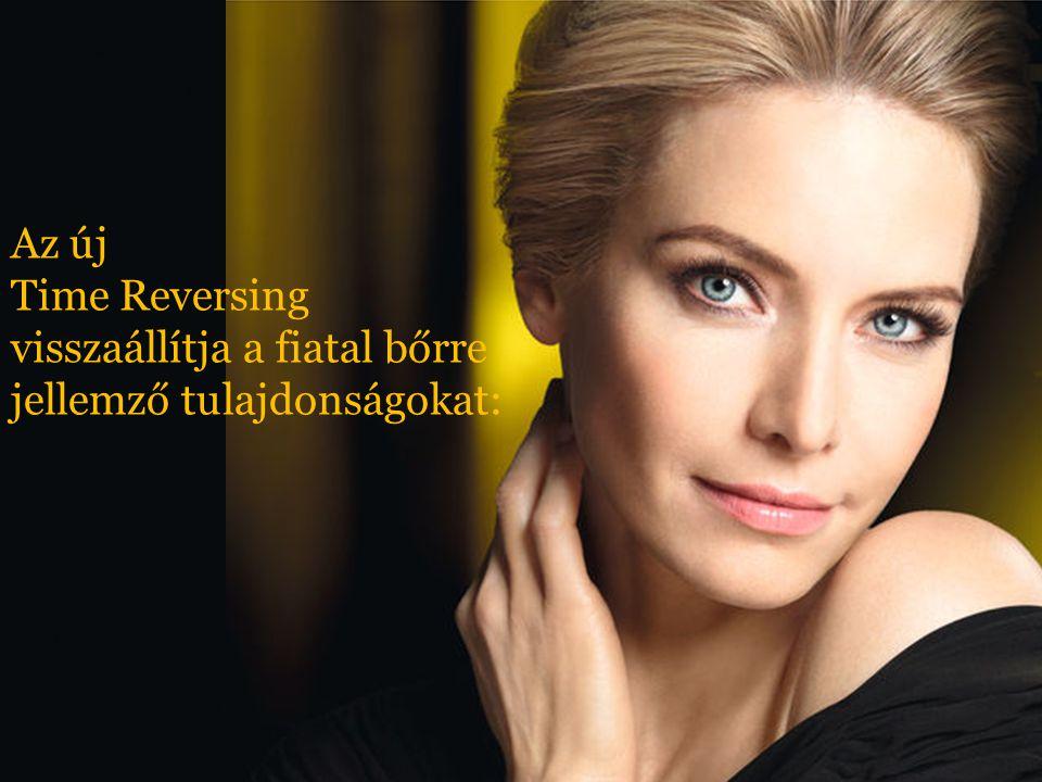 Az új Time Reversing visszaállítja a fiatal bőrre jellemző tulajdonságokat: