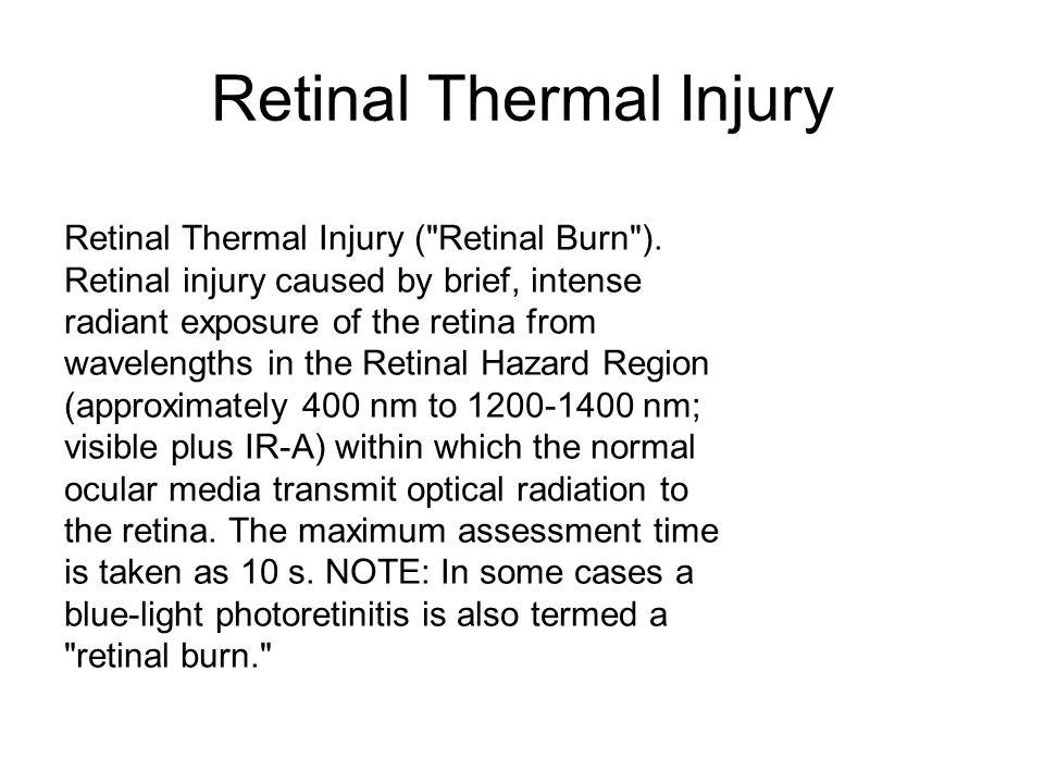 Retinal Thermal Injury Retinal Thermal Injury (