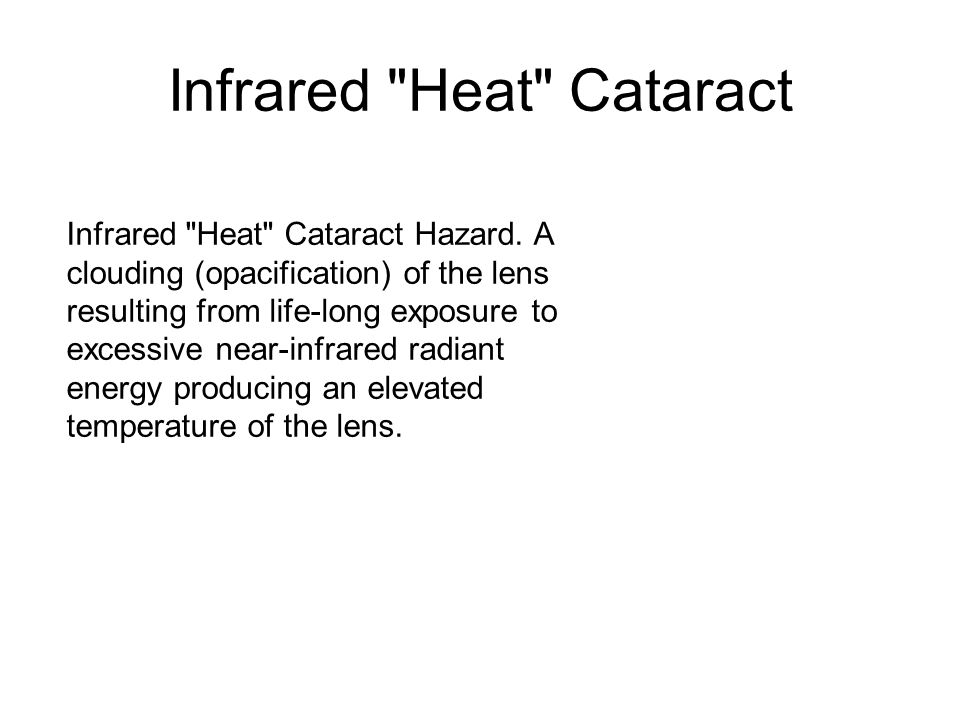 Infrared Heat Cataract Infrared Heat Cataract Hazard.