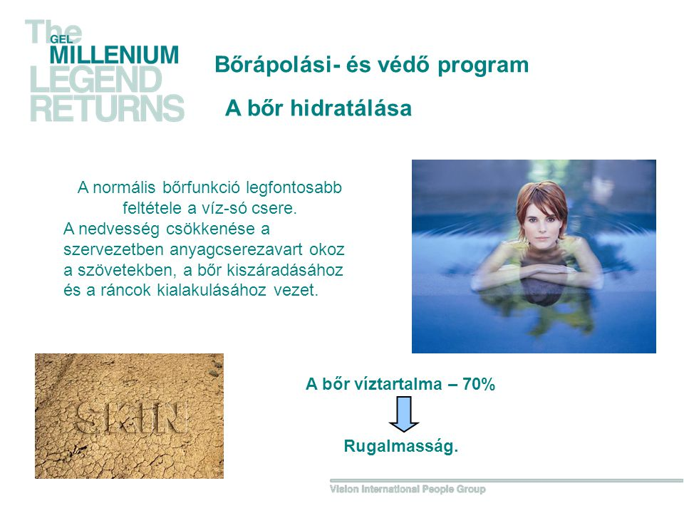 Bőrápolási- és védő program A bőr hidratálása A normális bőrfunkció legfontosabb feltétele a víz-só csere.