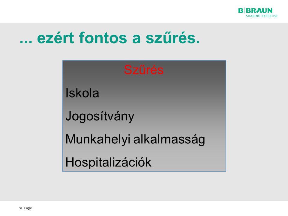 sl | Page... ezért fontos a szűrés. Szűrés Iskola Jogosítvány Munkahelyi alkalmasság Hospitalizációk