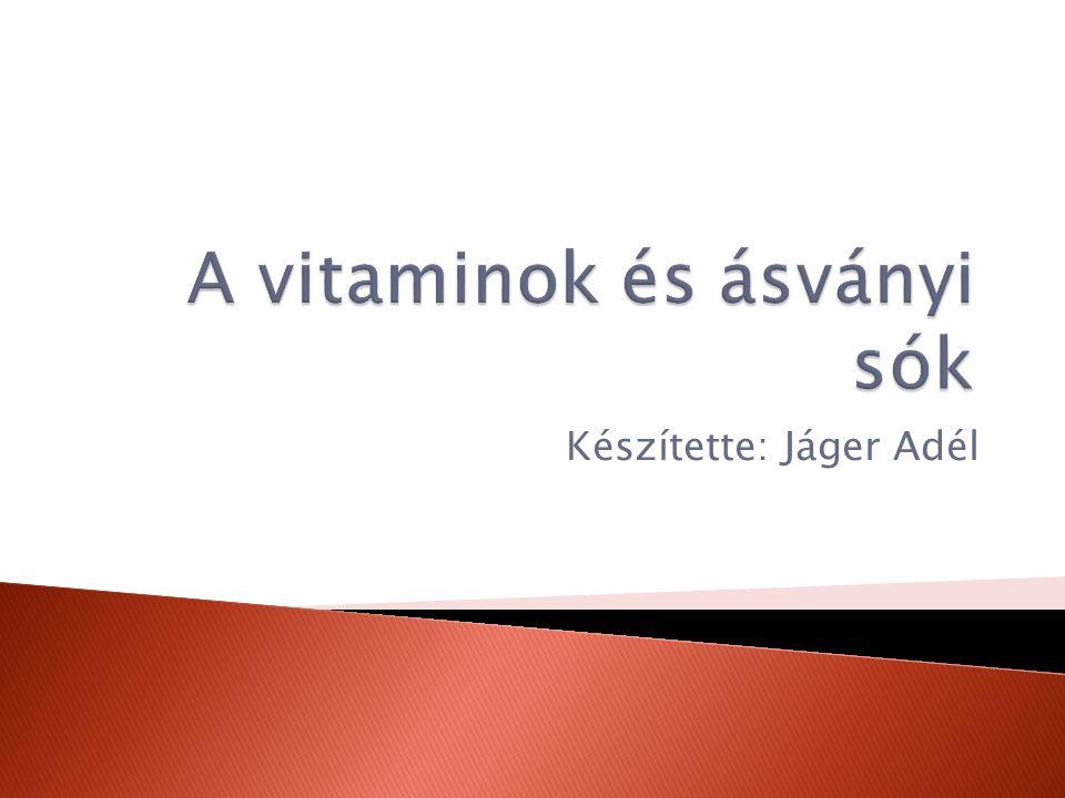  A vitaminok nélkülözhetetlenek,egy-egy enzim fontos alkotórészei.