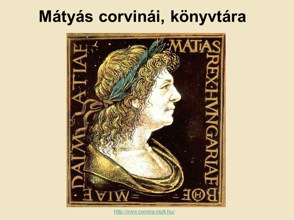 Mátyás corvinái, könyvtára http://www.corvina.oszk.hu/