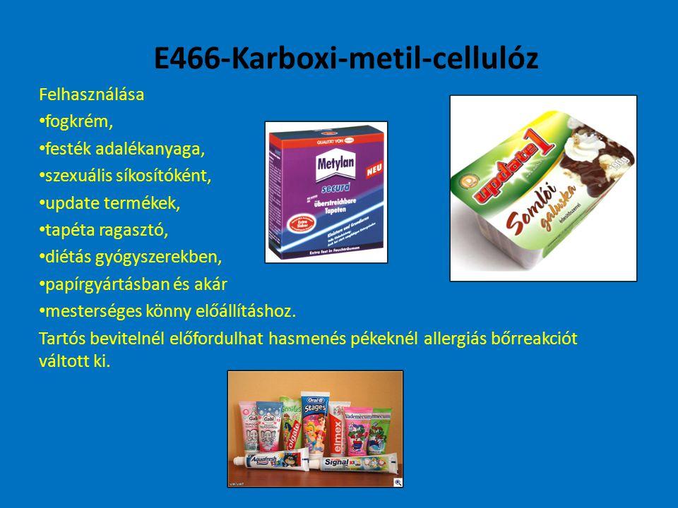E466-Karboxi-metil-cellulóz Felhasználása fogkrém, festék adalékanyaga, szexuális síkosítóként, update termékek, tapéta ragasztó, diétás gyógyszerekben, papírgyártásban és akár mesterséges könny előállításhoz.