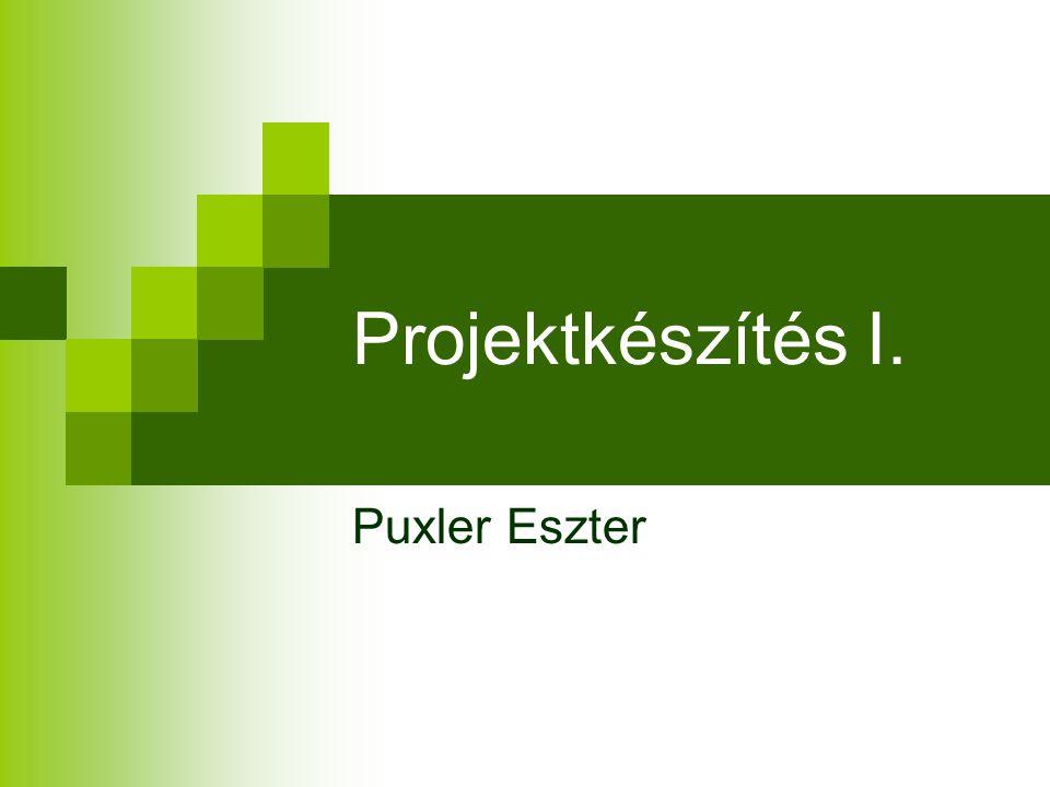 Projektkészítés I. Puxler Eszter