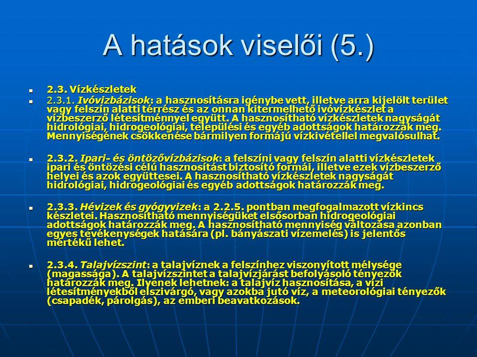 A hatások viselői (5.) 2.3.Vízkészletek 2.3. Vízkészletek 2.3.1.