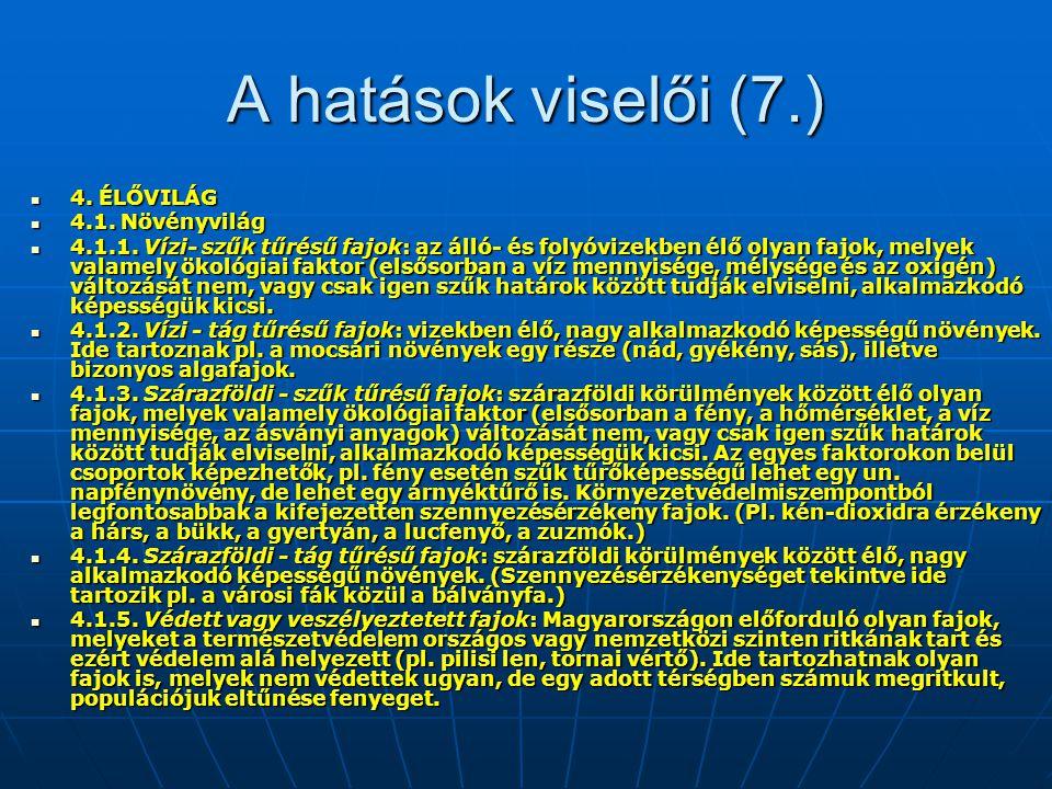 A hatások viselői (7.) 4.ÉLŐVILÁG 4. ÉLŐVILÁG 4.1.