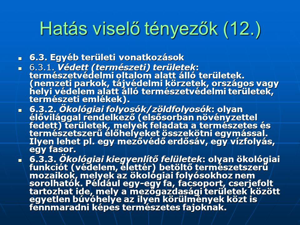 Hatás viselő tényezők (12.) 6.3. Egyéb területi vonatkozások 6.3. Egyéb területi vonatkozások 6.3.1. Védett (természeti) területek: természetvédelmi o