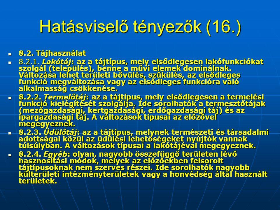Hatásviselő tényezők (16.) 8.2. Tájhasználat 8.2. Tájhasználat 8.2.1. Lakótáj: az a tájtípus, mely elsődlegesen lakófunkciókat szolgál (település), be