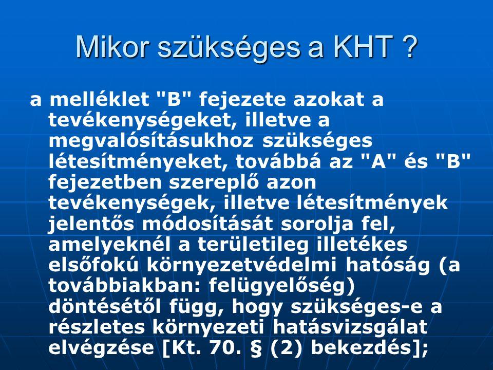 Mikor szükséges a KHT ? a melléklet
