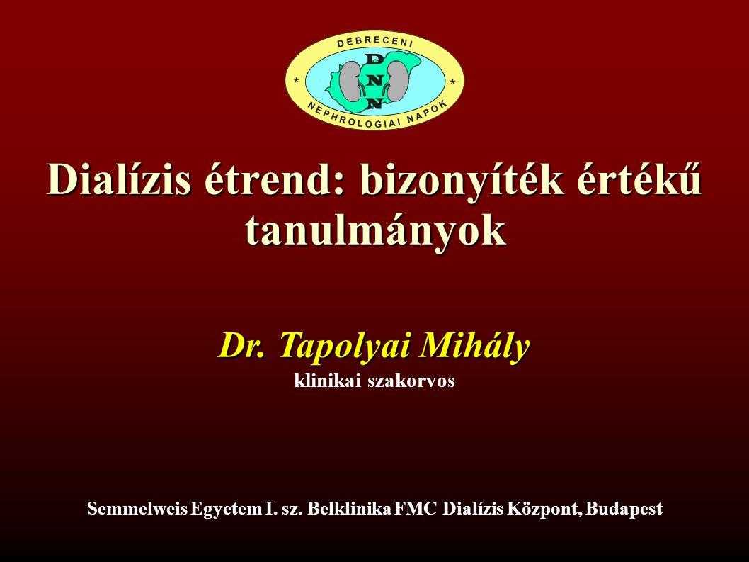Tapolyai Mihály, MD, FASN, FACP Fresenius Medical Care, SOTE, I.