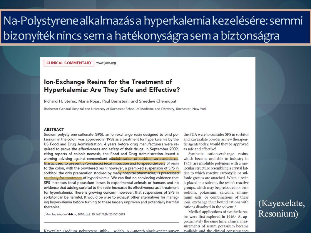 Na-Polystyrene alkalmazás a hyperkalemia kezelésére: semmi bizonyíték nincs sem a hatékonyságra sem a biztonságra (Kayexelate, Resonium)