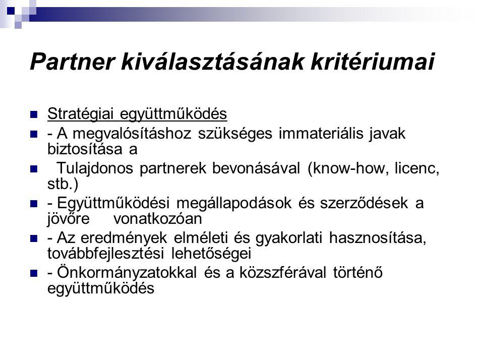 Partner kiválasztásának kritériumai Stratégiai együttműködés - A megvalósításhoz szükséges immateriális javak biztosítása a Tulajdonos partnerek bevon