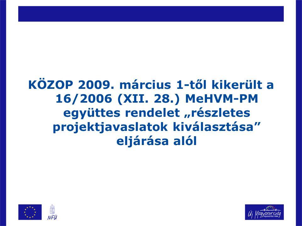 KÖZOP 2009.március 1-től kikerült a 16/2006 (XII.