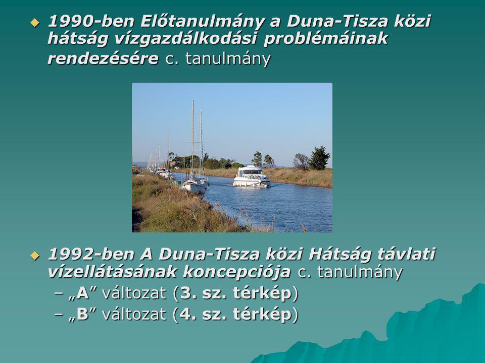  1990-ben Előtanulmány a Duna-Tisza közi hátság vízgazdálkodási problémáinak rendezésére c. tanulmány  1992-ben A Duna-Tisza közi Hátság távlati víz