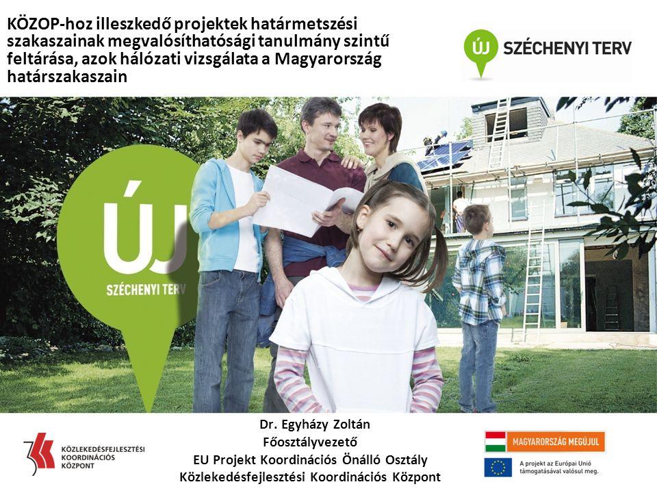 KÖZOP-hoz illeszkedő projektek határmetszési szakaszainak megvalósíthatósági tanulmány szintű feltárása, azok hálózati vizsgálata a Magyarország határszakaszain Dr.