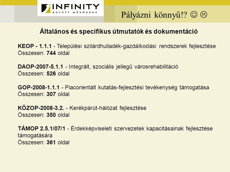 Pályázni könnyű!?  Általános és specifikus útmutatók és dokumentáció KEOP - 1.1.1 - Települési szilárdhulladék-gazdálkodási rendszerek fejlesztése Ös