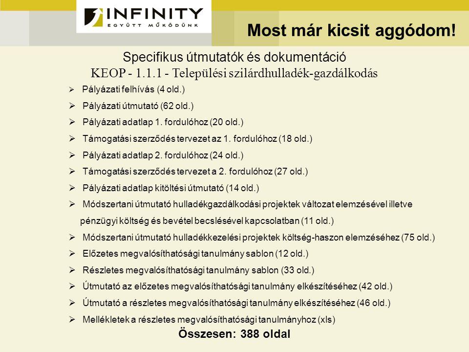 Most már kicsit aggódom! Specifikus útmutatók és dokumentáció KEOP - 1.1.1 - Települési szilárdhulladék-gazdálkodás  Pályázati felhívás (4 old.)  Pá