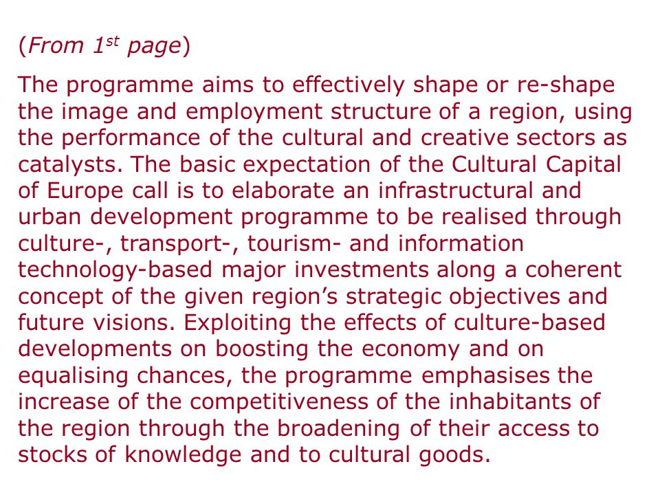 (From 1 st page) The programme aims to effectively shape or re-shape the image and employment structure of a region, using the performance of the cult