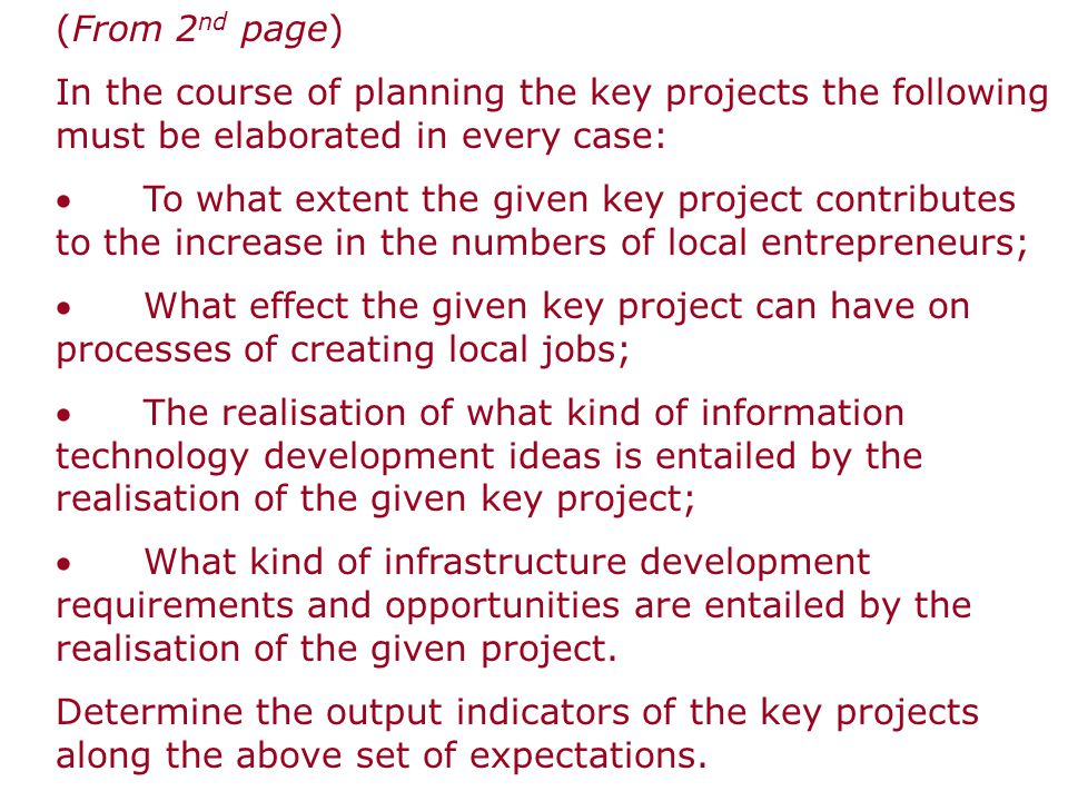 (From 2 nd page) In the course of planning the key projects the following must be elaborated in every case:  To what extent the given key project con